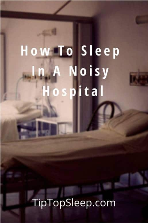 How to Sleep in a Noisy Hospital