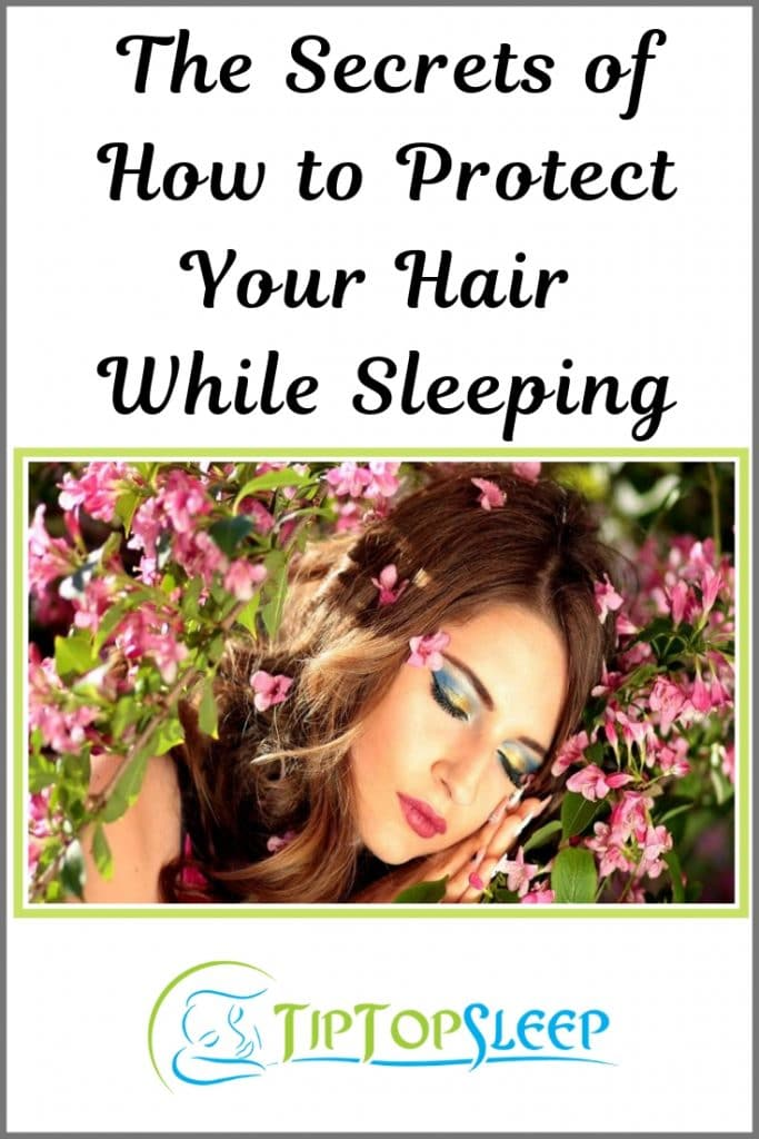 The Secrets of How to Protect Your Hair While Sleeping
