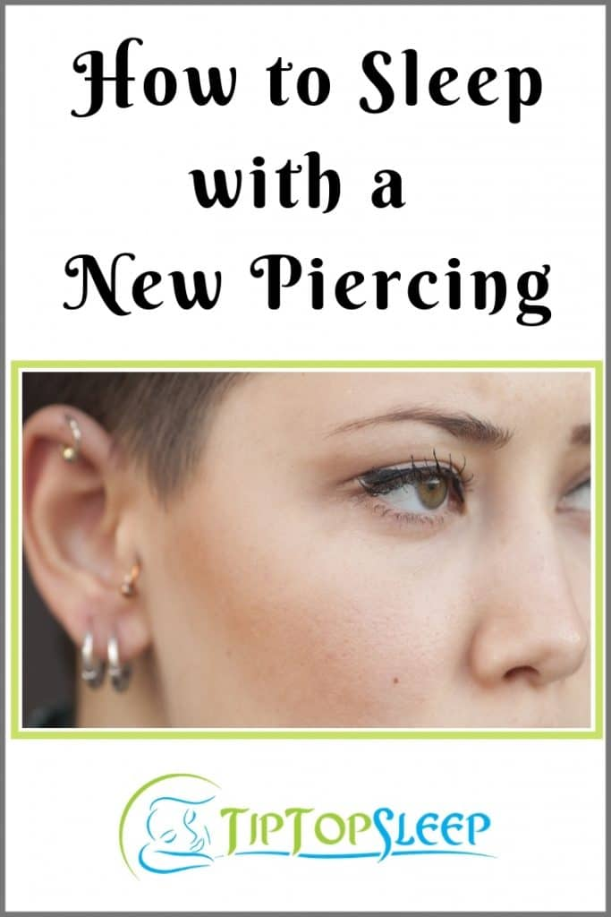 How to Sleep with a New Piercing
