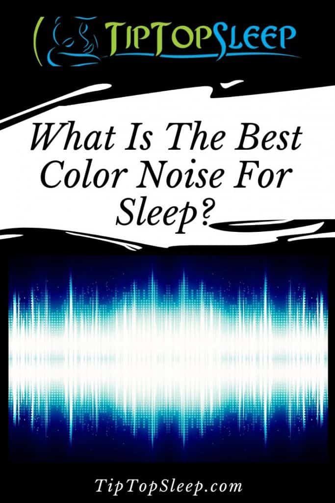What Is The Best Color Noise For Sleep Pinterest Pin