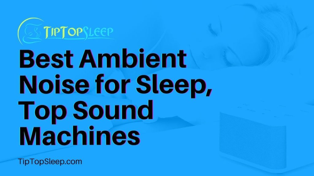 Best-Ambient-Noise-for-Sleep-Top-Sound-Machines