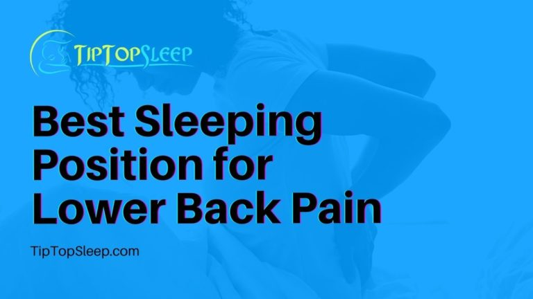 Best Sleeping Position for Lower Back Pain - Tip Top Sleep