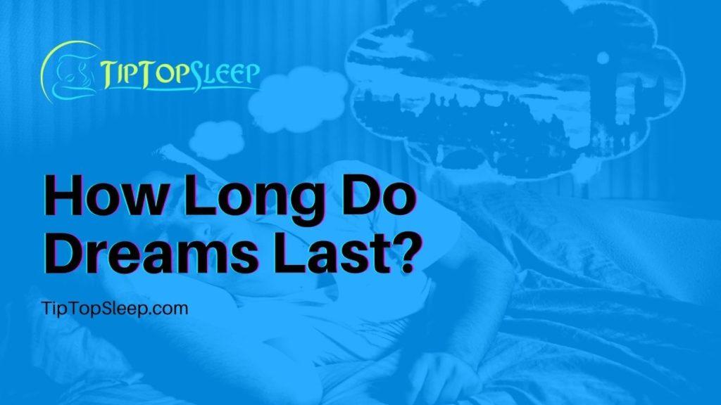 How-Long-Do-Dreams-Las