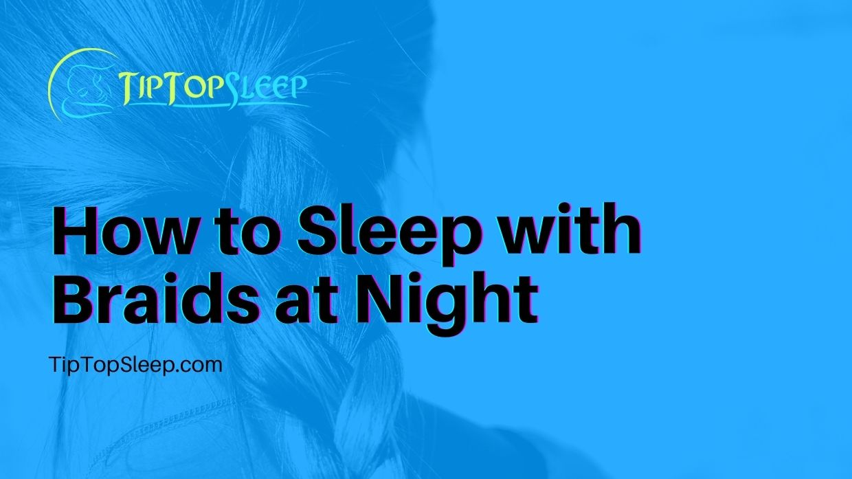 How-to-Sleep-with-Braids-at-Night