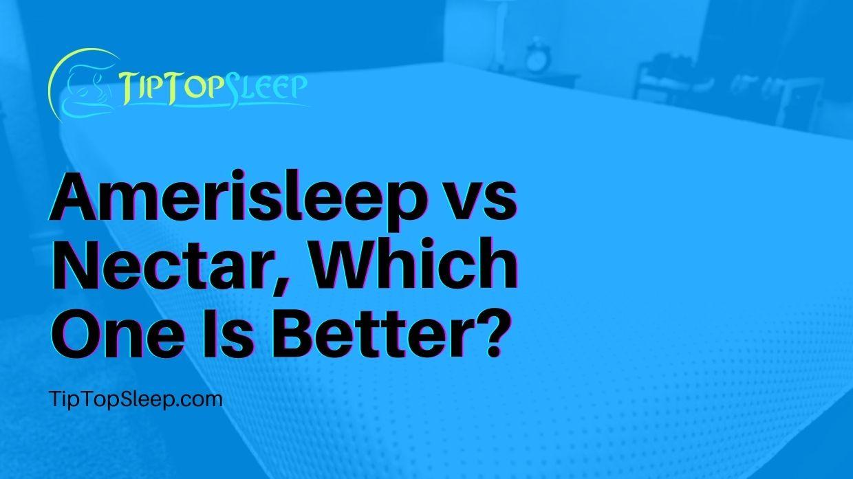 Amerisleep-vs-Nectar-Which-One-Is-Better