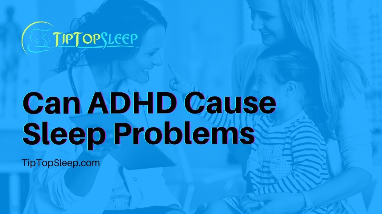 Can-ADHD-Cause-Sleep-Problems