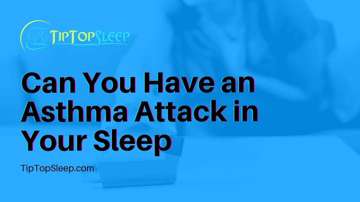 Can-You-Have-an-Asthma-Attack-in-Your-Sleep