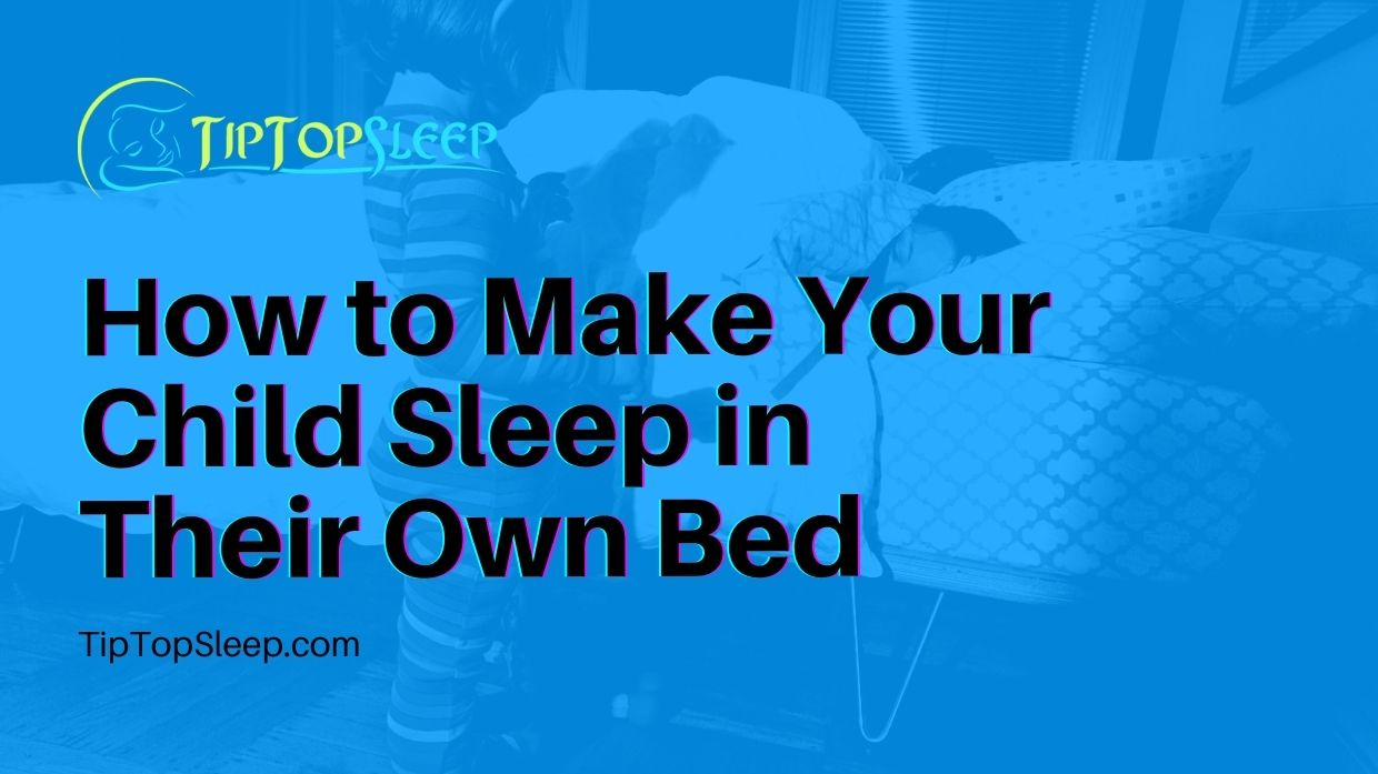 How-to-Make-Your-Child-Sleep-in-Their-Own-Bed