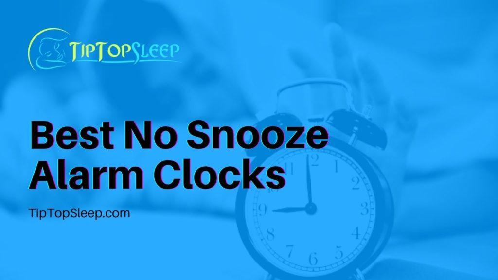 Best-No-Snooze-Alarm-Clocks