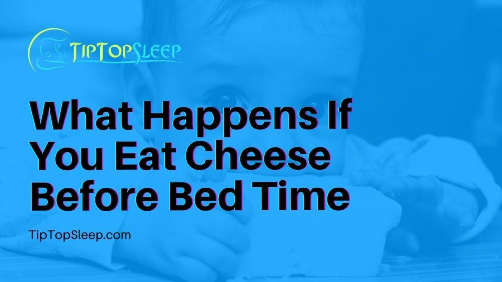 Cheese-Before-Bed-Time