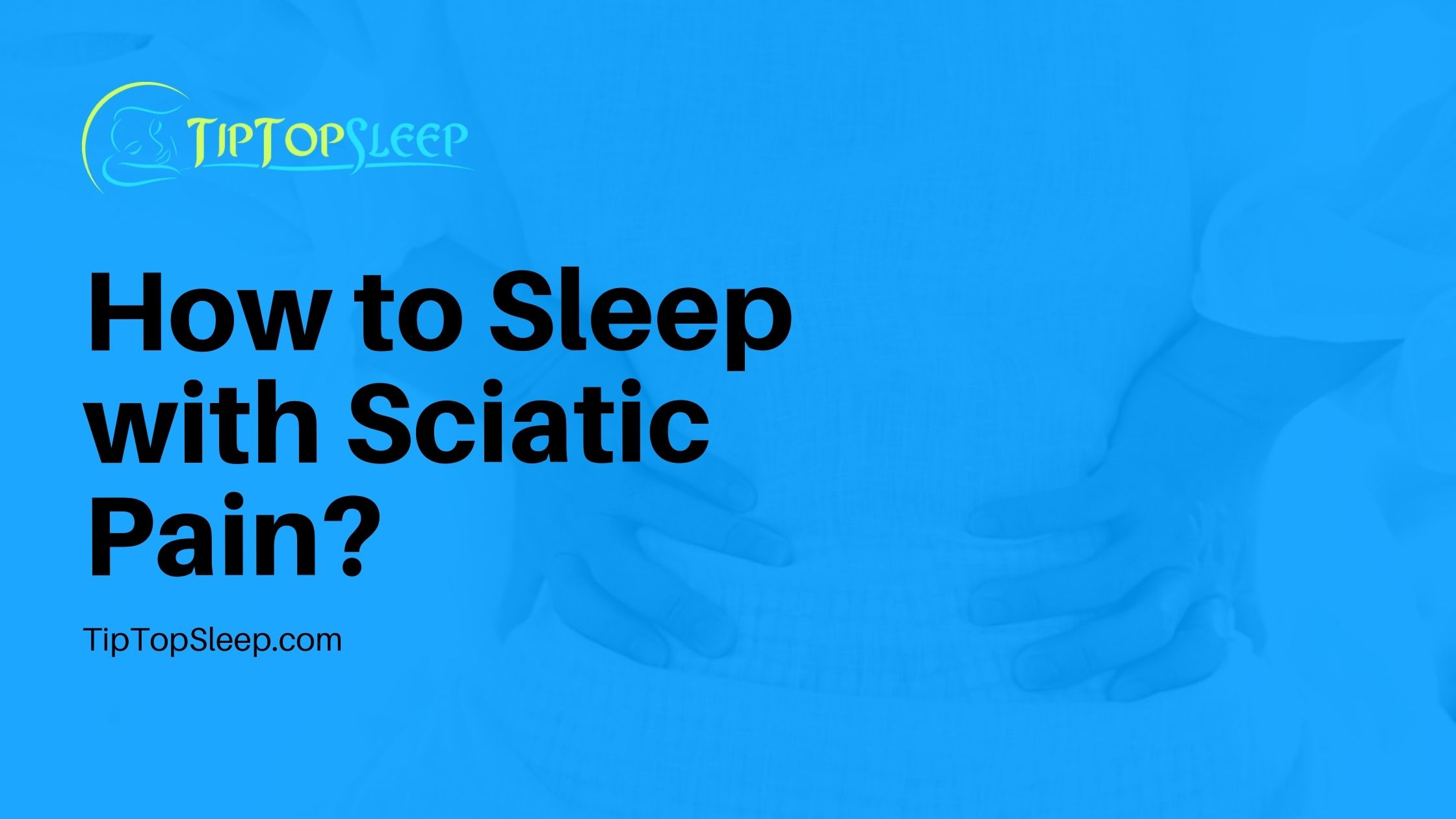 How-to-Sleep-with-Sciatic-Pain